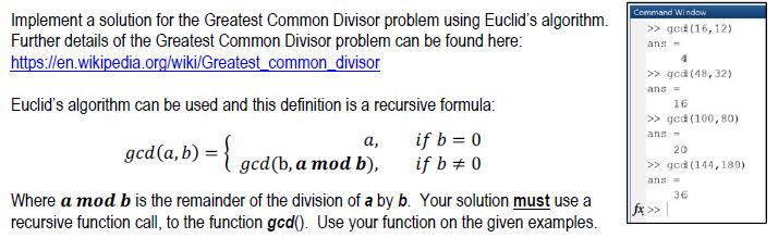 Implement A Solution For The Greatest Common Divisor Problem Using Euclids  Algorithm. Further Details Of