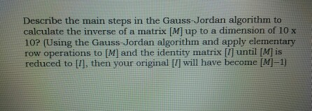 Describe the main steps in the Gauss-Jordan algori
