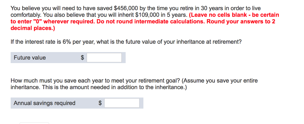Solved: You Believe You Will Need To Have Saved $456,000 B