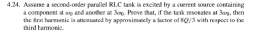 Assume a second-order parallel RLC tank is excited