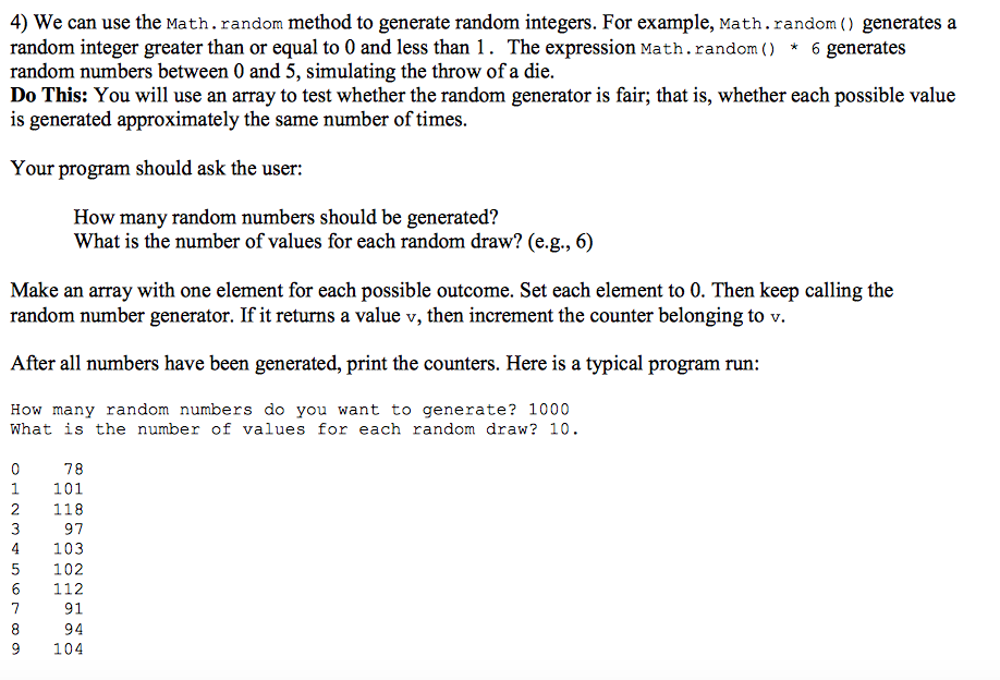 Solved 4 We Can Use The Math Random Method To Generate R
