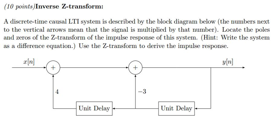 Solved a discrete time causal lti system is described by 10 points z transform inverse a discrete time causal lti system is ccuart Image collections