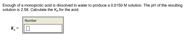 Solved: Enough Of A Monoprotic Acid Is Dissolved In Water ...