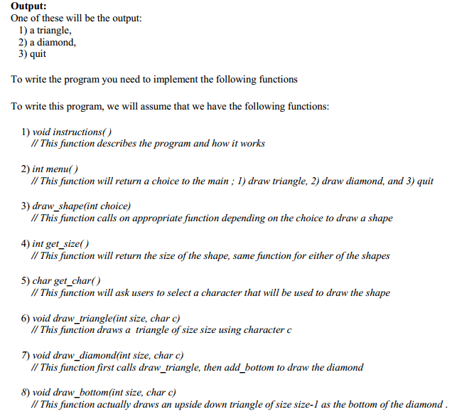 Solved: Write A Program That That Draws A Diamond Or A Tri