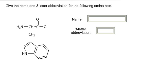 Solved give the name and 3 letter abbreviation for the fo question give the name and 3 letter abbreviation for the following amino acid thecheapjerseys Images