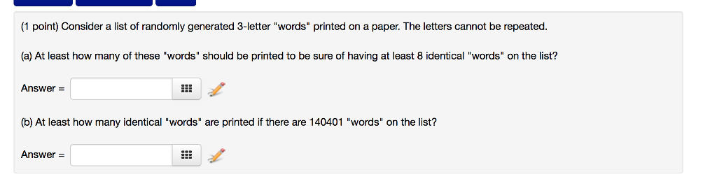(1 point) Consider a list of randomly generated 3-letter words printed on