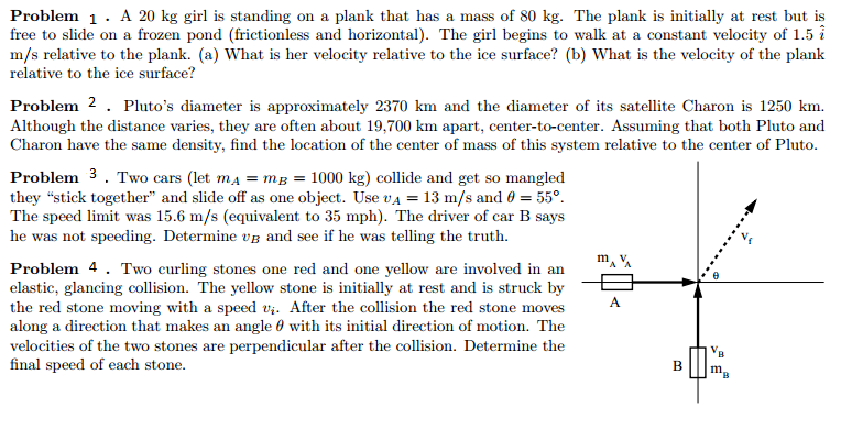 37ff5dbf3a7f Question  Problem 1 . A 20 kg girl is standing on a plank that has a mass  of 80 kg. The plank is initially .