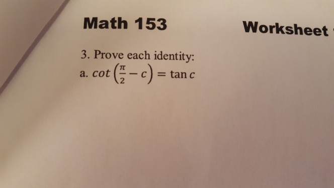 Solved Math 153 Worksheet 3 Prove Each Identity A Co