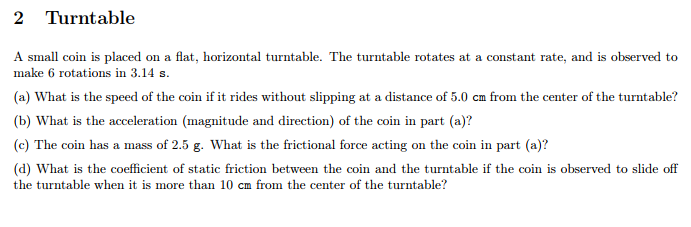 a small coin is placed on a flat horizontal turntable
