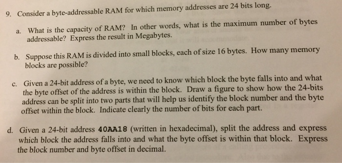 Solved: Consider A Byte-addressable RAM For Which Memory A