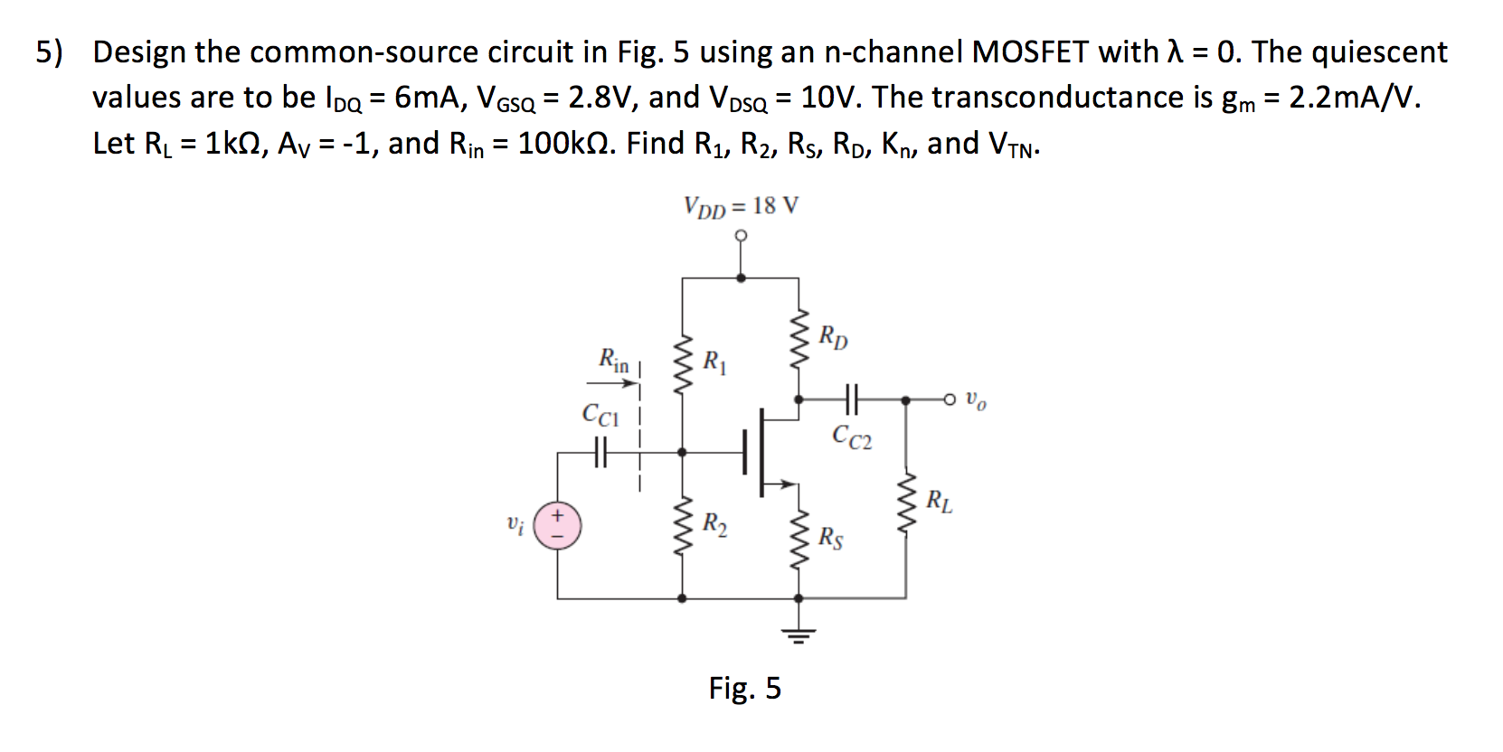 Solved Design The Common Source Circuit In Fig 5 Using A Mosfet