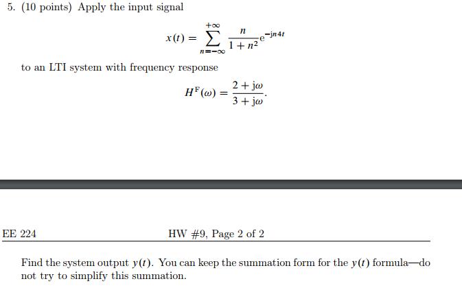 Solved Apply The Input Signal X T Summation N Infi Chegg Com