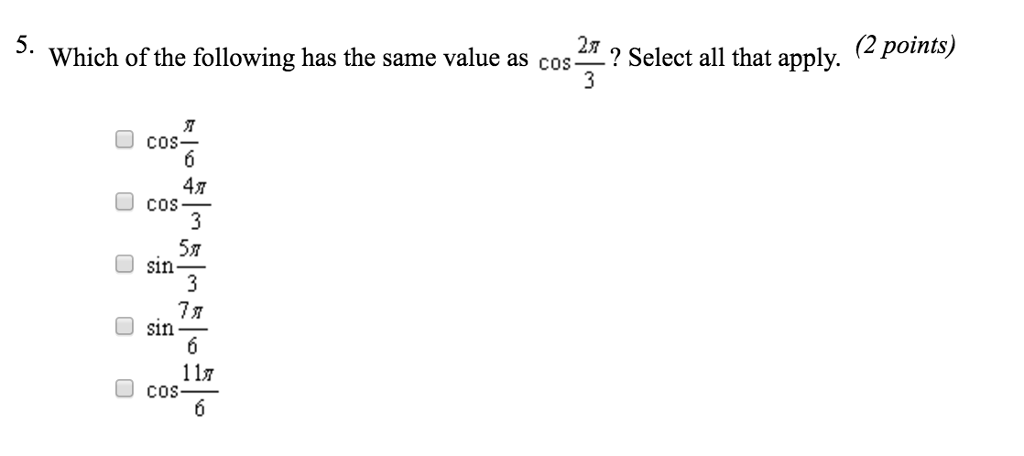 Solved Which Of The Following Has The Same Value As Cos 2 Chegg Com