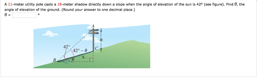 Solved A 11 Meter Utility Pole Casts A 18 Meter Shadow Di