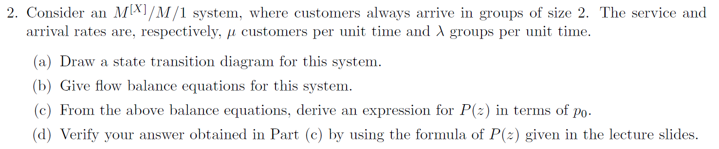 Consider an M^[x]/M/1 system, where customers alwa