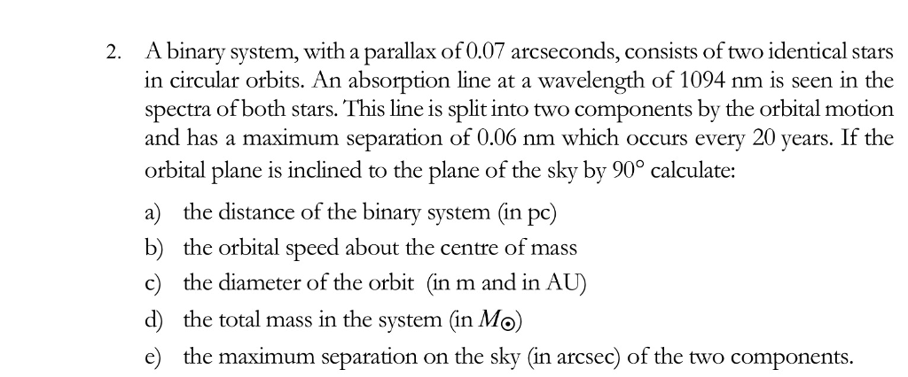 A Binary System With Parallax Of 007 Arcseconds Consists Two