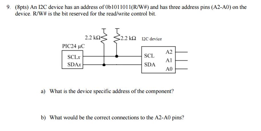 Solved: An I2C Device Has An Address Off 0b1011011 (R/W