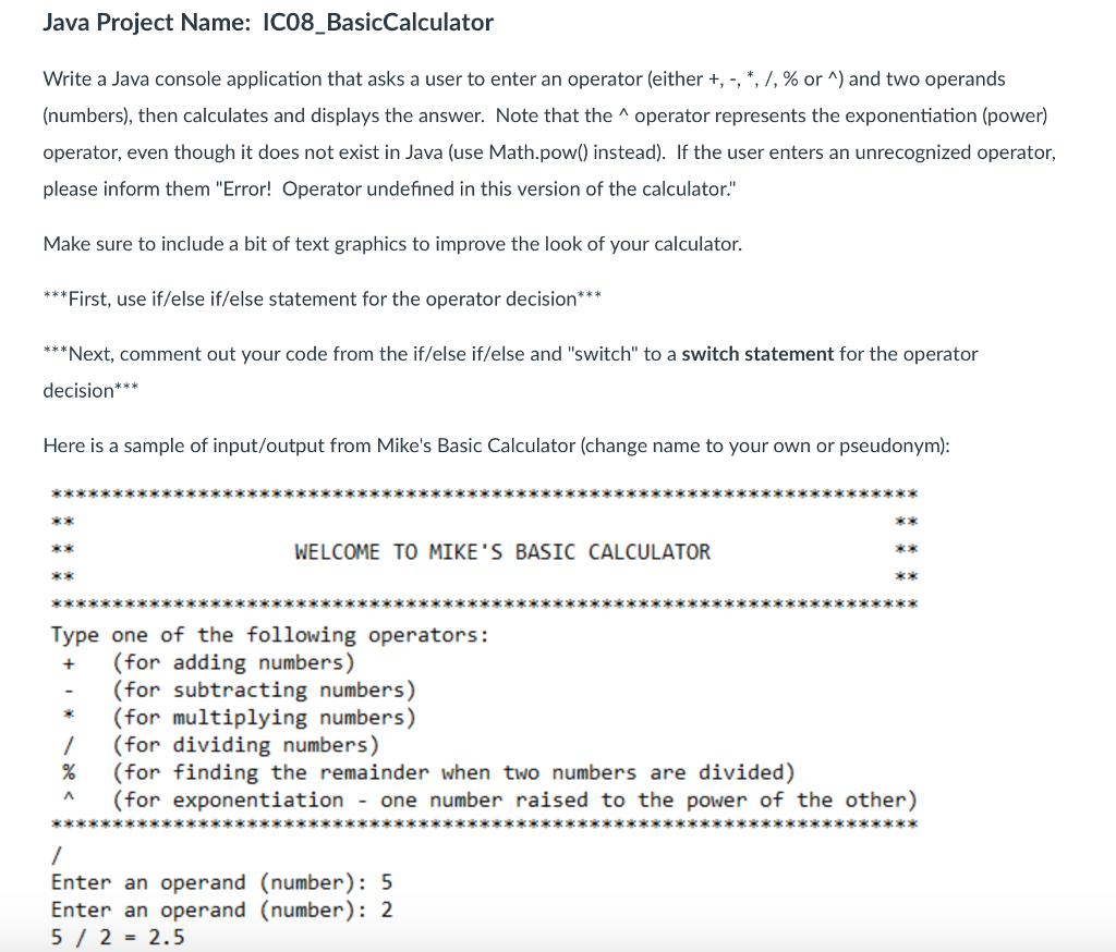 Java Project Name: IC08_BasicCalculator Write a Java console application  that asks a user to enter
