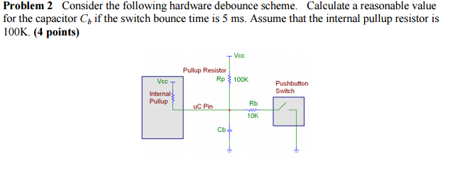 Solved: Consider The Following Hardware Debounce Scheme  C