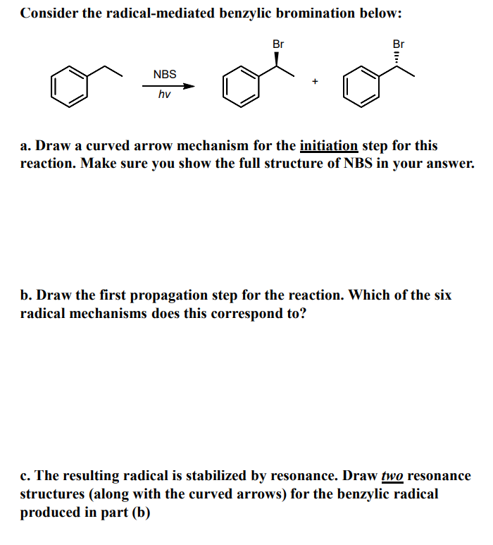 Solved Consider The Radical Mediated Benzylic Bromination