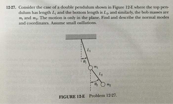 Consider the case of a double pendulum shown in Fi