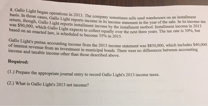 Solved: Gallo Light Began Operations In 2013  The Company