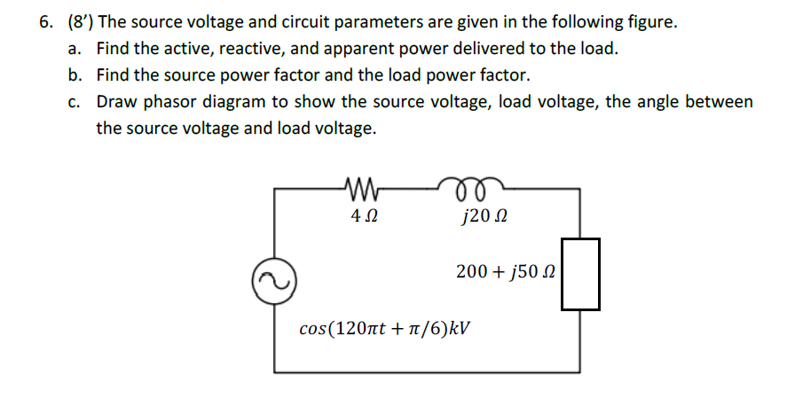Solved: (8\') The Source Voltage And Circuit Parameters Are ...