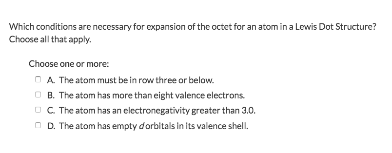 Solved which conditions are necessary for expansion of th question which conditions are necessary for expansion of the octet for an atom in a lewis dot structure c ccuart Gallery