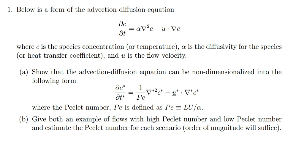 Solved: Below Is A Form Of The Advection-diffusion Equatio