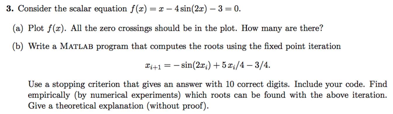 Solved: Consider The Scalar Equation F(x) = X - 4sin(2x