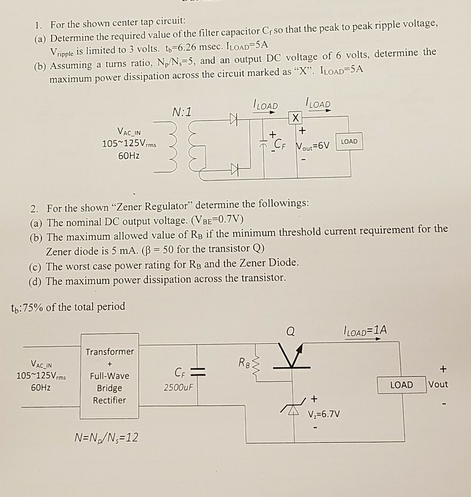 Solved 1 For The Shown Center Tap Circuit A Determine Bridge Rectifier With Capacitor Required Value