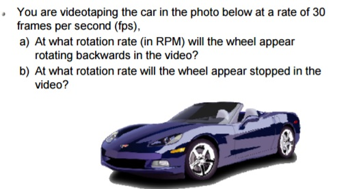 Solved: You Are Videotaping The Car In The Photo Below At ...