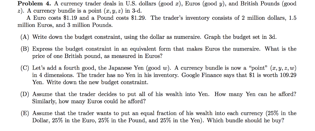 A Currency Trader Deals In U S Dollars Good X Euros