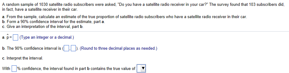 Solved: A Random Sample Of 1030 Satellite Radio Subscriber