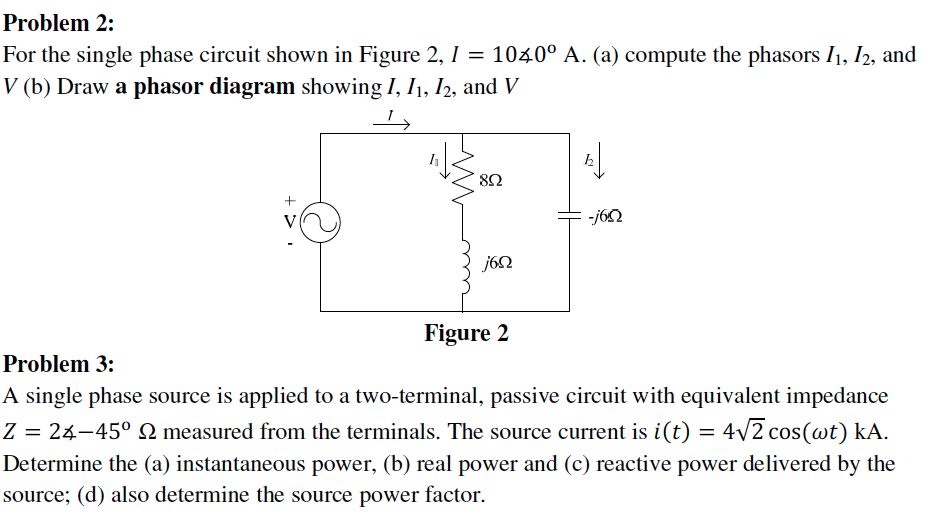 image for problem 2: for the single phase circuit shown in figure 2, i
