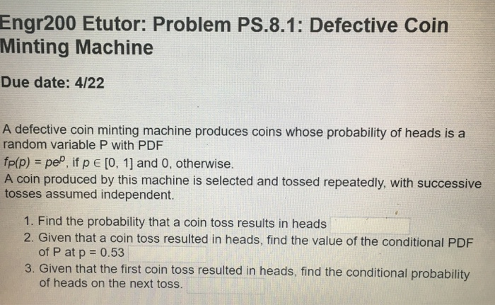 Solved: A Defective Coin Minting Machine Produces Coins Wh