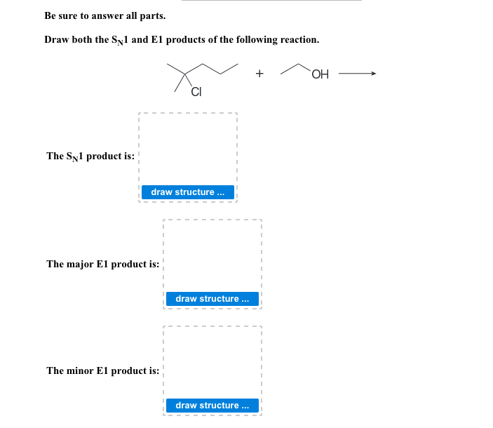 Solved Draw Both The S N 1 And E1 Products Of The Followi