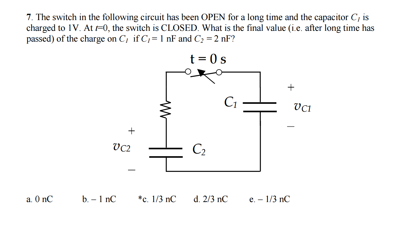 The switch in the following circuit has been OPEN for a long time and