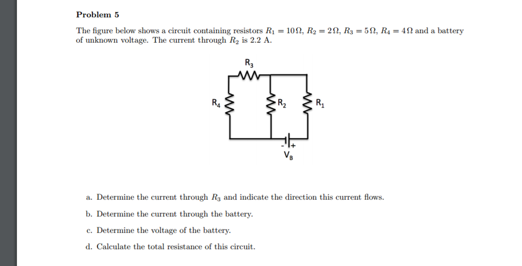Solved The Figure Below Shows A Circuit Containing Resist Current Flow In Series With Different Unknown Resistances Question Resistors R 1 10 Ohm 2 3 5 4