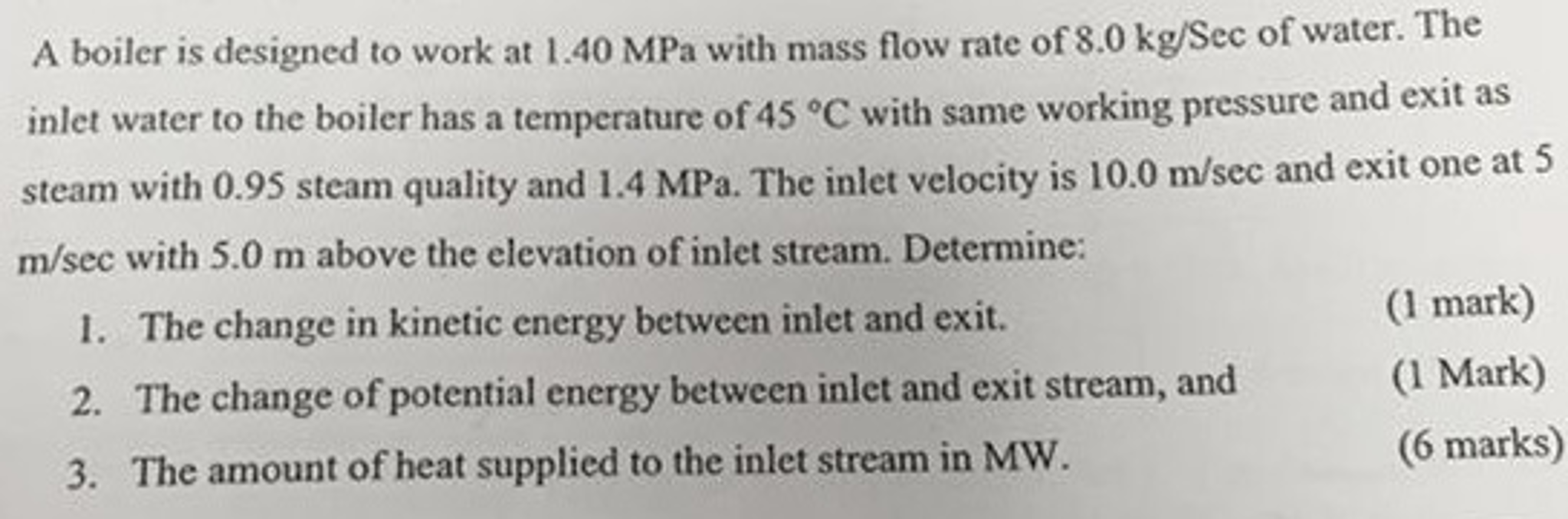 Solved: A Boiler Is Designed To Work 1.40 MPa With Mass Fl ...