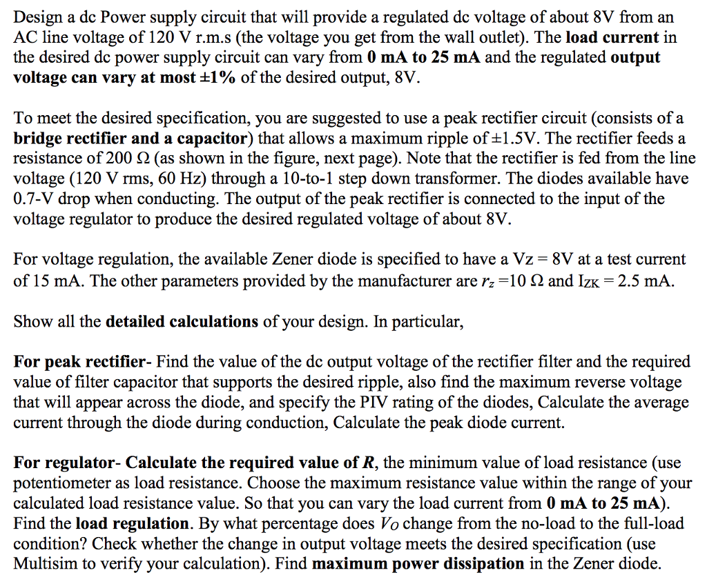 Solved Design A Dc Power Supply Circuit That Will Provide Regulated Voltage Of About 8v