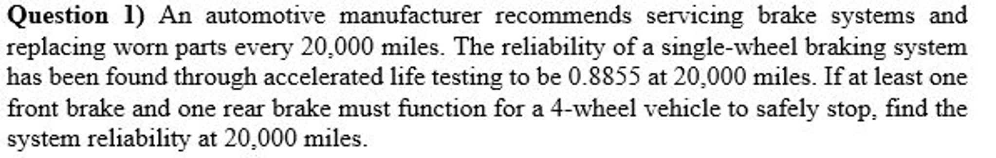 Solved: An Automotive Manufacturer Recommends Servicing Br