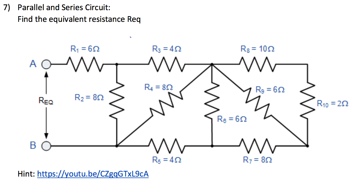 Solved Parallel And Series Circuit Find The Equivalent R Resistance Q7