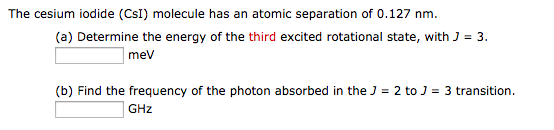 Solved: The Cesium Iodide (CsI) Molecule Has An Atomic Sep