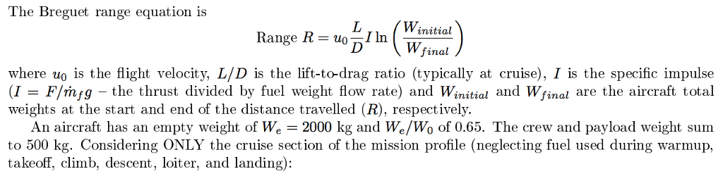 Solved: The Breguet Range Equation Is Range R = U_0 L/D I