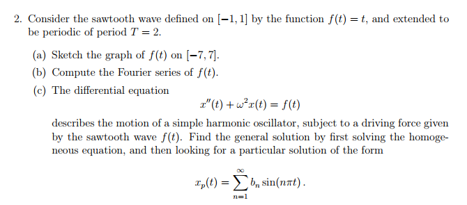 Solved: Consider The Sawtooth Wave Defined On [-1, 1] By T