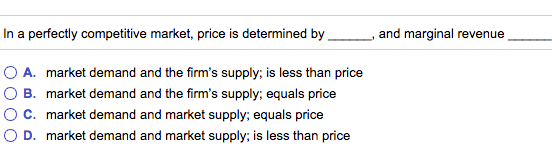 in a perfectly competitive market prices are determined by