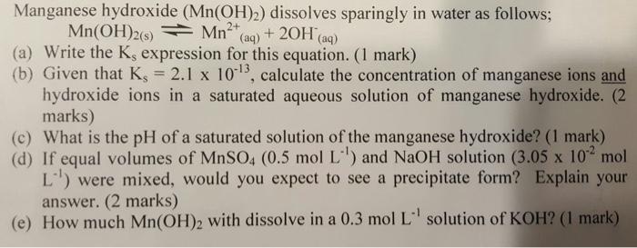Solved Manganese Hydroxide Mnoh2 Dissolves Sparingly