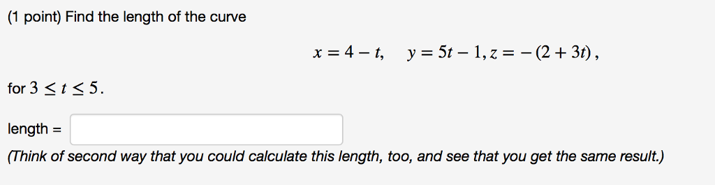 Solved: (1 point) engih oi ihe curve doined by use your ca.