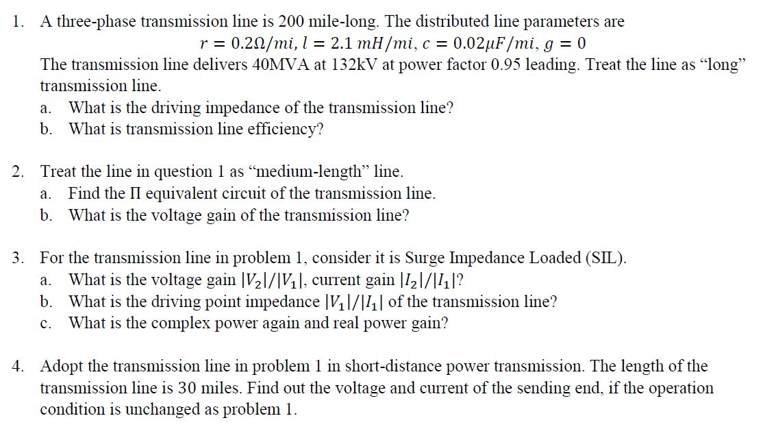 What Is Transmission >> Solved A Three Phase Transmission Line Is 200 Mile Long